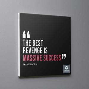 Frank Sinatra Canvas Quote The Best Revenge is Massive Success
